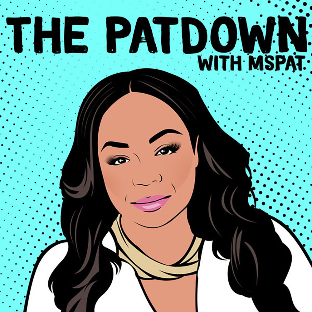 The Patdown With Ms Pat APA Podcast